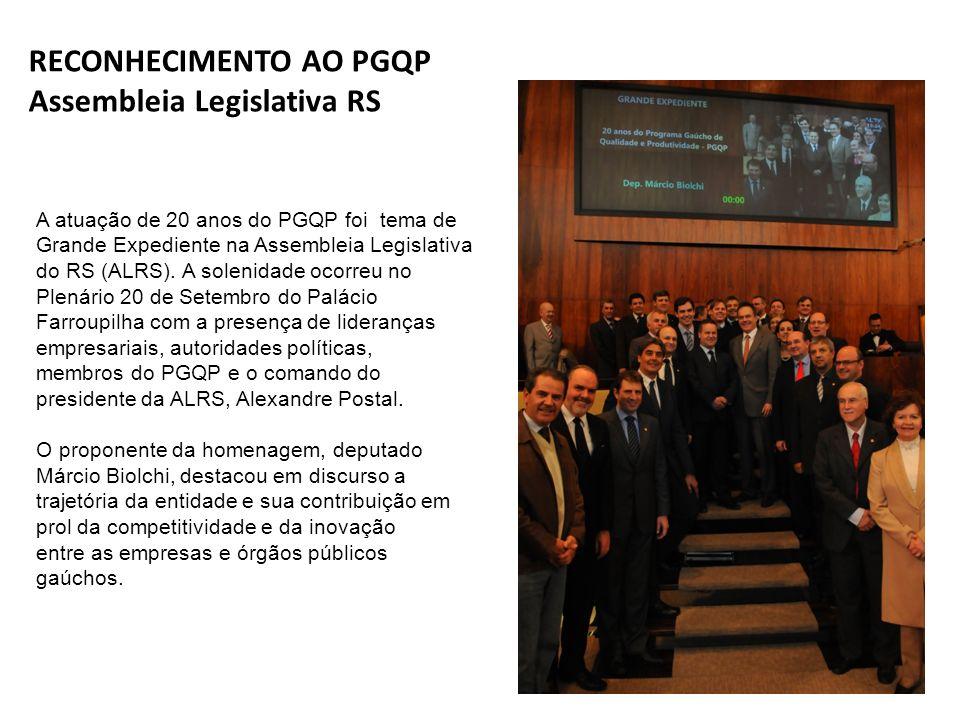 RECONHECIMENTO AO PGQP Assembleia Legislativa RS A atuação de 20 anos do PGQP foi tema de Grande Expediente na Assembleia Legislativa do RS (ALRS).