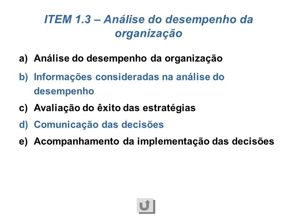 a)Estabelecimento dos valores e princípios organizacionais b)Mudanças culturais c)Comunicação dos valores e princípios organizacionais d)Estabelecimen