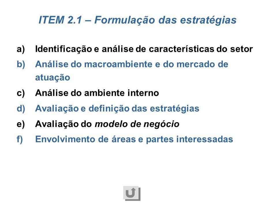 a)Análise do desempenho da organização b)Informações consideradas na análise do desempenho c)Avaliação do êxito das estratégias d)Comunicação das deci