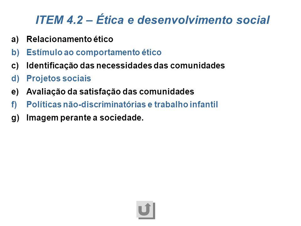 a)Eliminação ou minimização dos impactos sociais e ambientais b)Comunicação dos impactos sociais e ambientais à sociedade c)Tratamento de pendências e