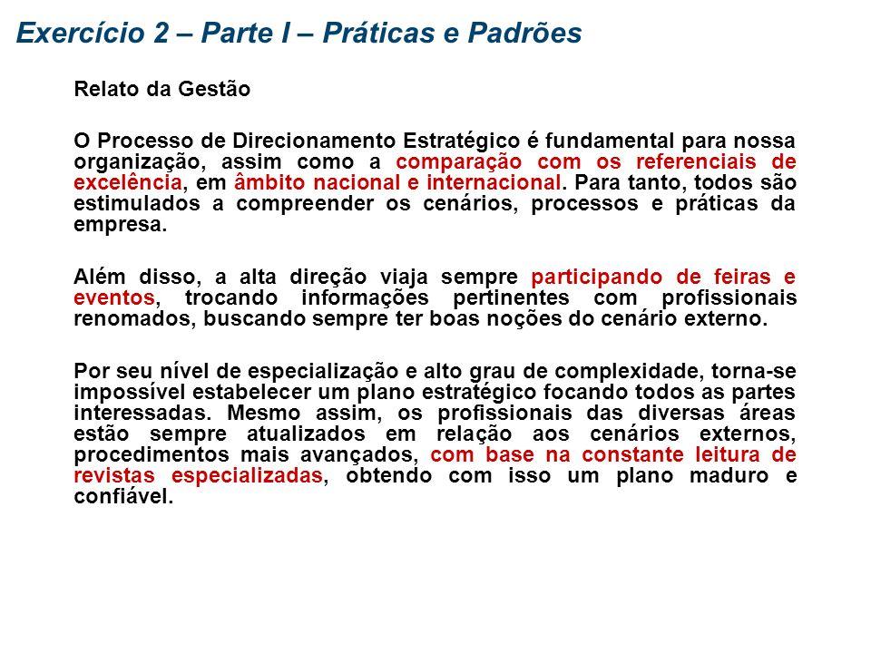 Exercício 2: Práticas, Padrões de Trabalho e Controle Objetivo: Reforçar o entendimento dos conceitos de práticas da gestão e padrões de trabalho. Tar