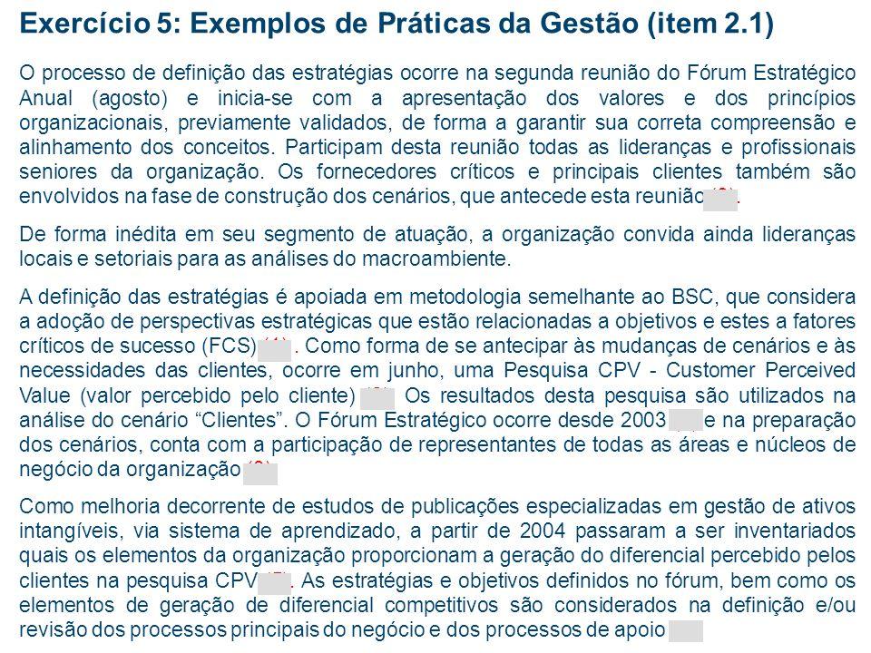 Exercício 5: Fatores de avaliação de processos gerenciais Objetivo: Reforçar o entendimento dos conceitos dos fatores de avaliação de enfoque e aplica