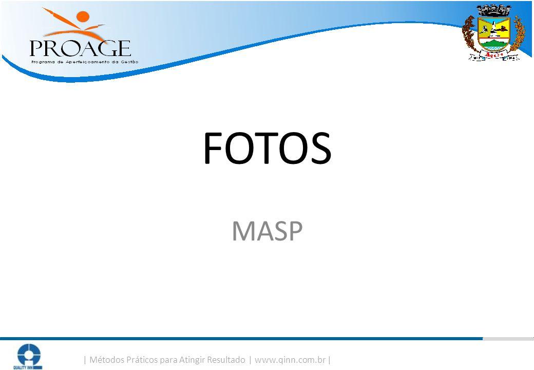   Métodos Práticos para Atingir Resultado   www.qinn.com.br   FOTOS MASP