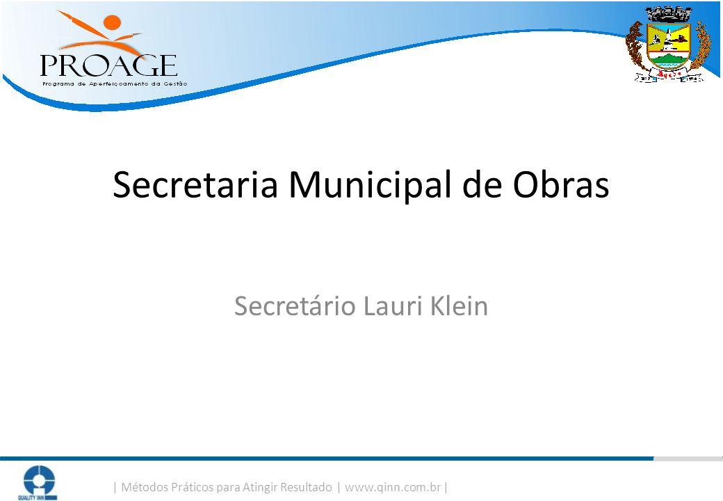 Secretaria Municipal de Obras Secretário Lauri Klein