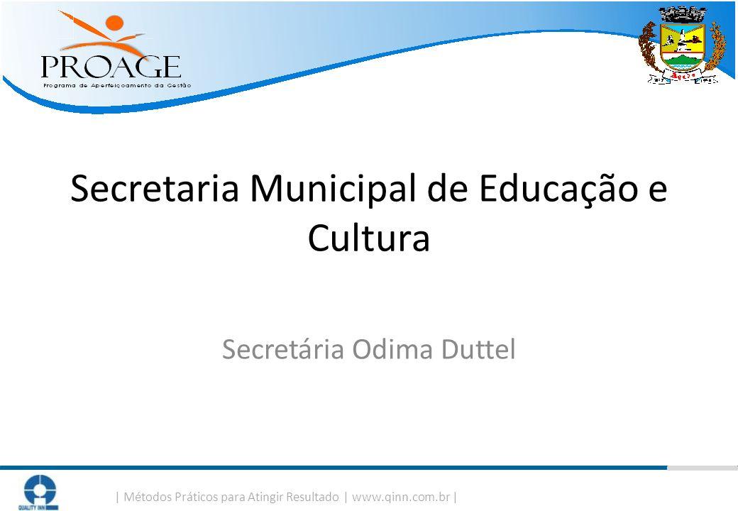 Secretaria Municipal de Educação e Cultura Secretária Odima Duttel