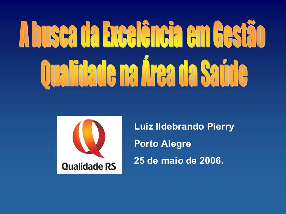 Luiz Ildebrando Pierry Porto Alegre 25 de maio de 2006.