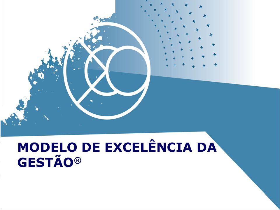 26 MODELO DE EXCELÊNCIA DA GESTÃO ®