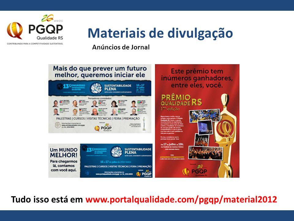 Materiais de divulgação Tudo isso está em www.portalqualidade.com/pgqp/material2012 Anúncios de Jornal