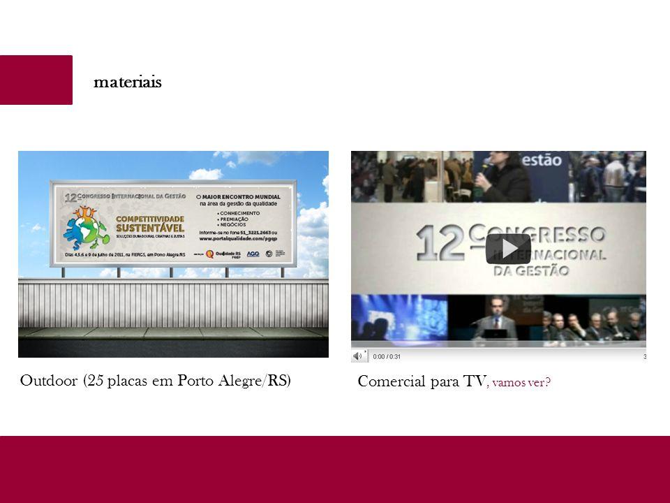 materiais Outdoor (25 placas em Porto Alegre/RS) Comercial para TV, vamos ver?