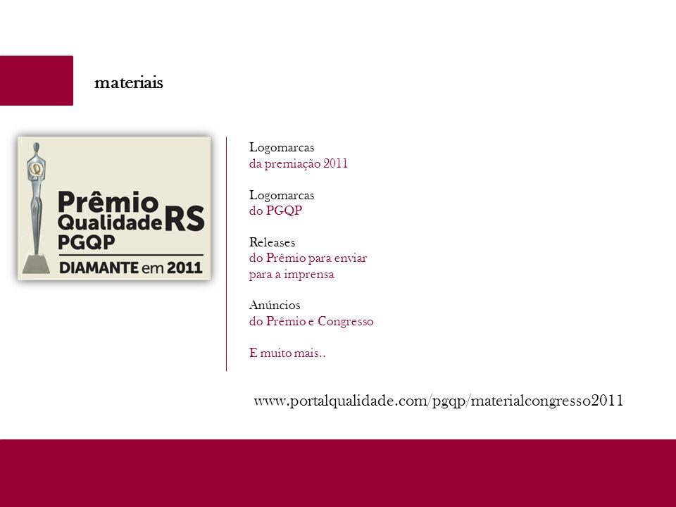 materiais Logomarcas da premiação 2011 Logomarcas do PGQP Releases do Prêmio para enviar para a imprensa Anúncios do Prêmio e Congresso E muito mais..