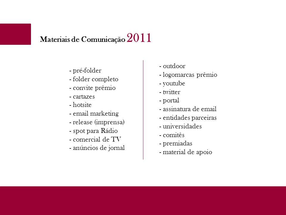 Materiais de Comunicação 2011 - pré-folder - folder completo - convite prêmio - cartazes - hotsite - email marketing - release (imprensa) - spot para