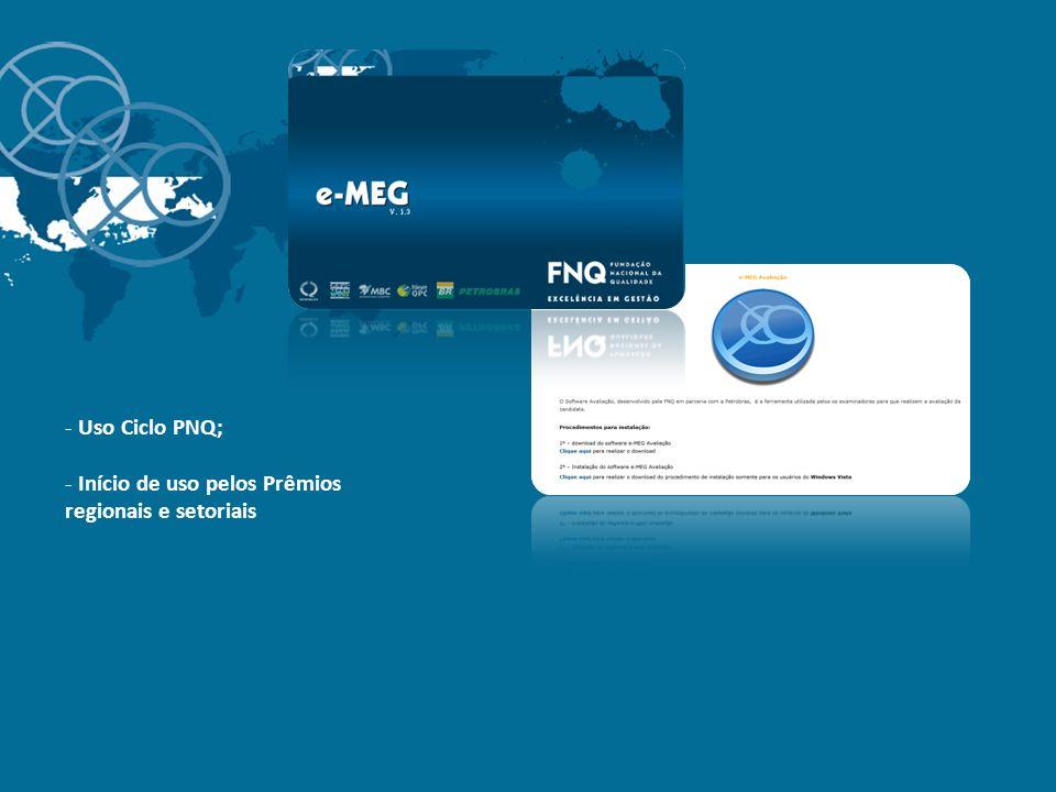 - Uso Ciclo PNQ; - Início de uso pelos Prêmios regionais e setoriais