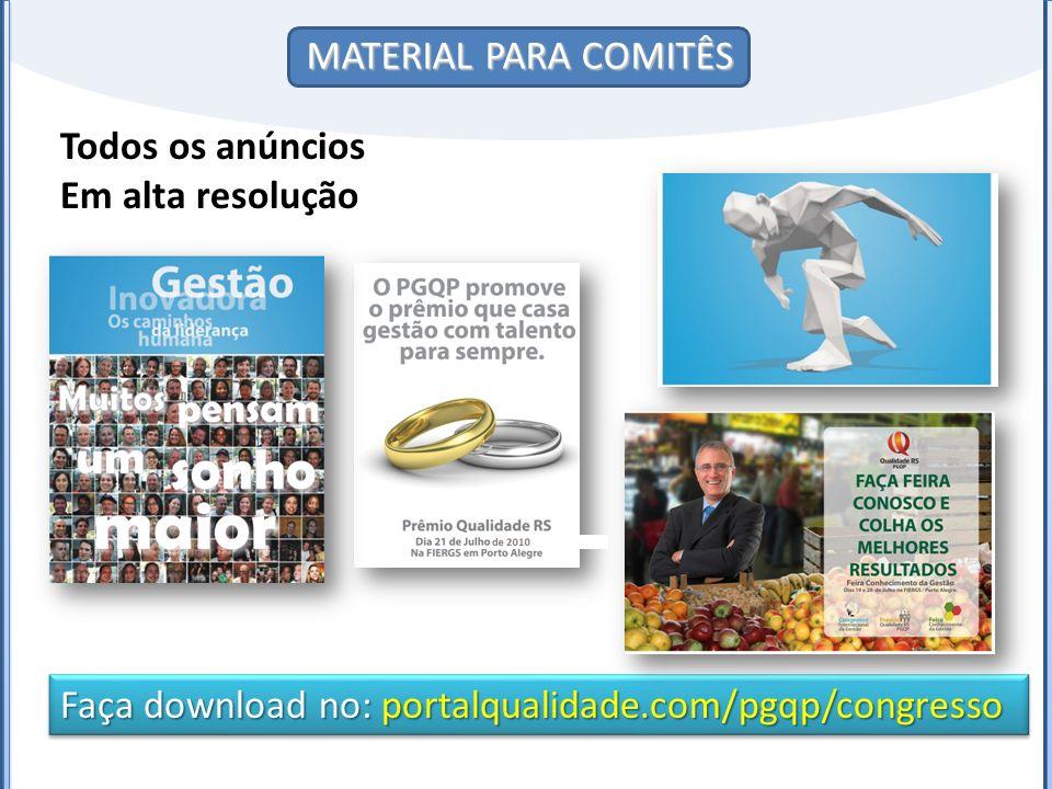 MATERIAL PARA COMITÊS Faça download no: portalqualidade.com/pgqp/congresso Todos os anúncios Em alta resolução