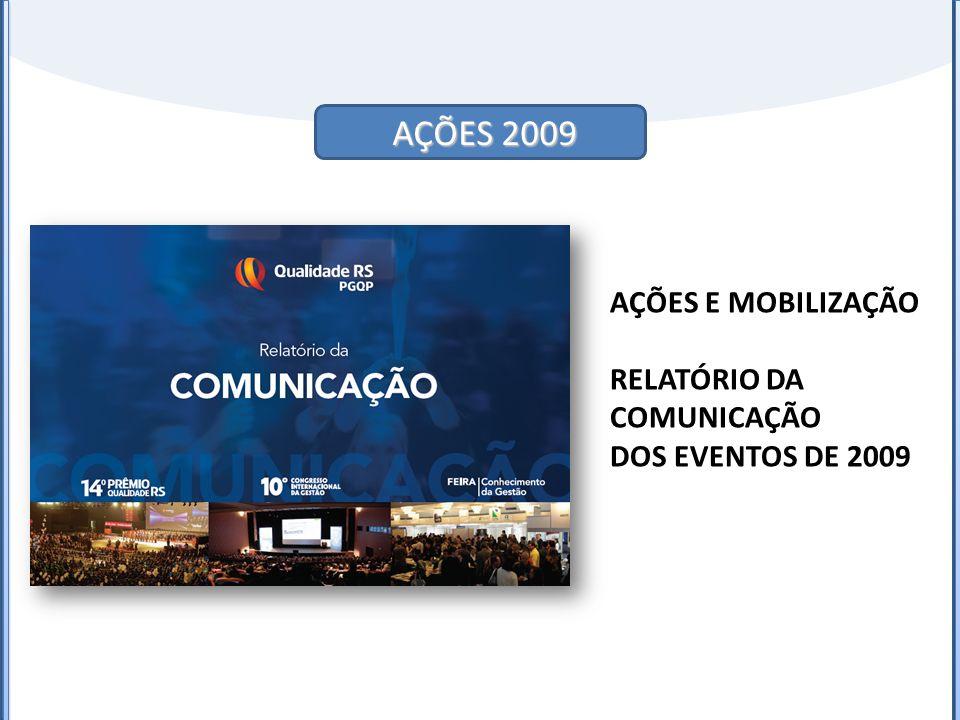 AÇÕES 2009 AÇÕES E MOBILIZAÇÃO RELATÓRIO DA COMUNICAÇÃO DOS EVENTOS DE 2009