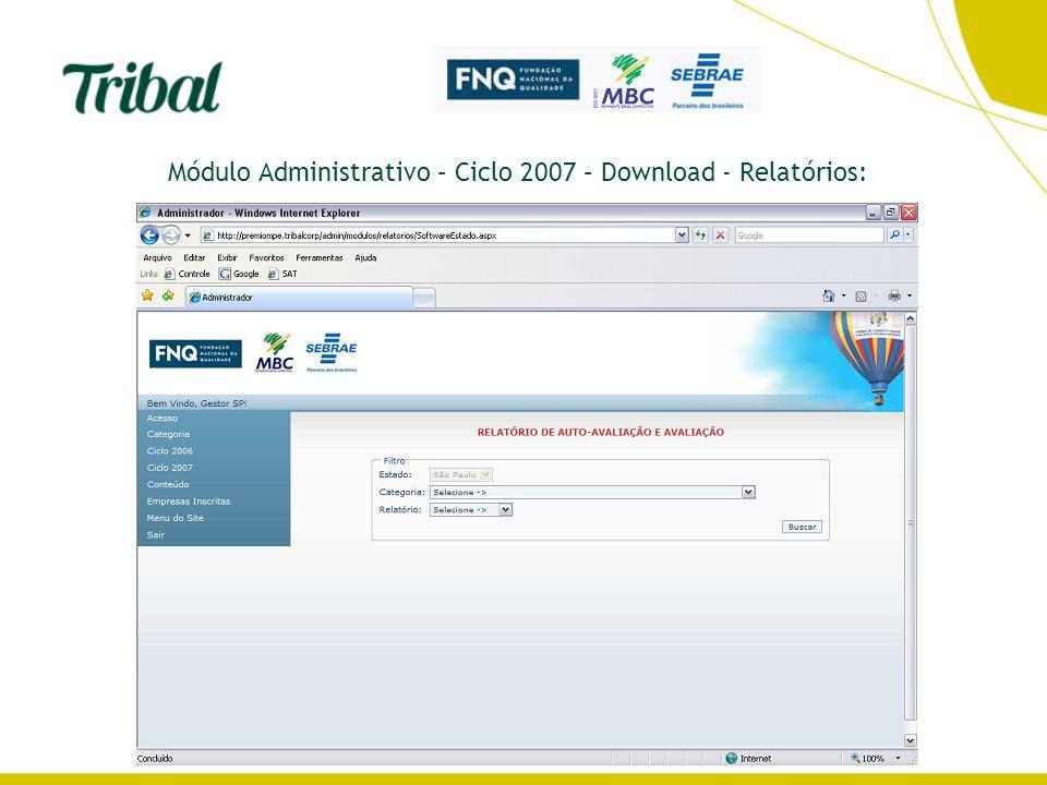 Módulo Administrativo – Ciclo 2007 – Download - Relatórios: