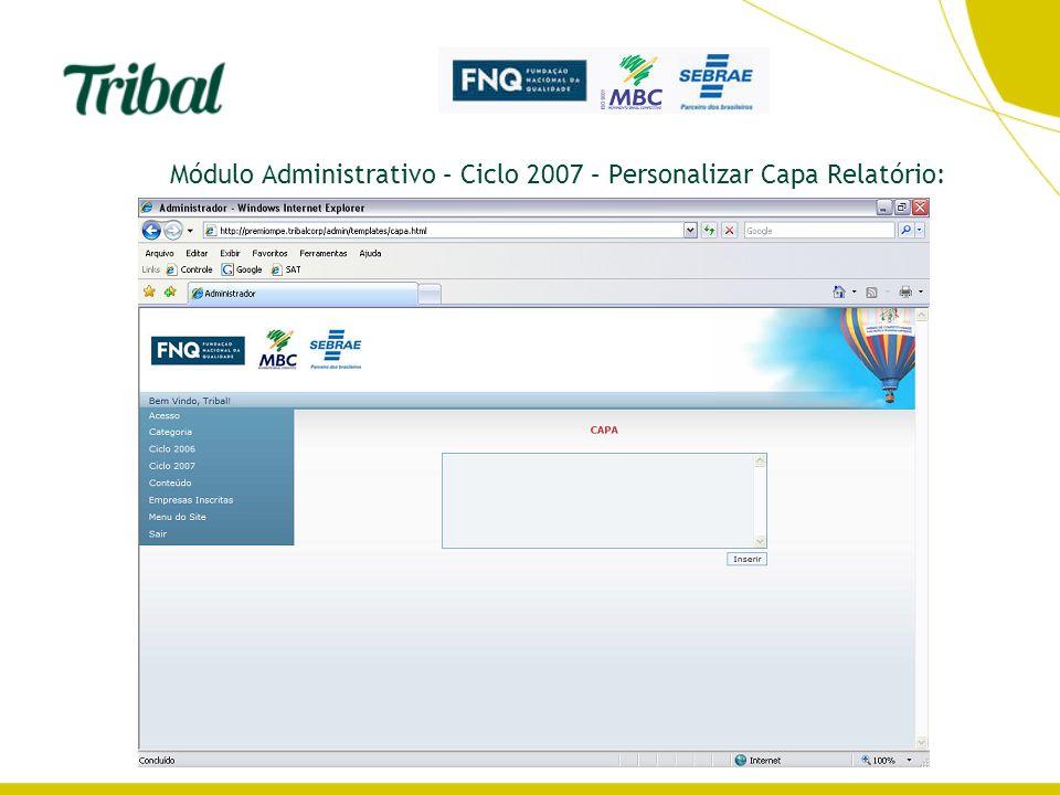 Módulo Administrativo – Ciclo 2007 – Personalizar Capa Relatório: