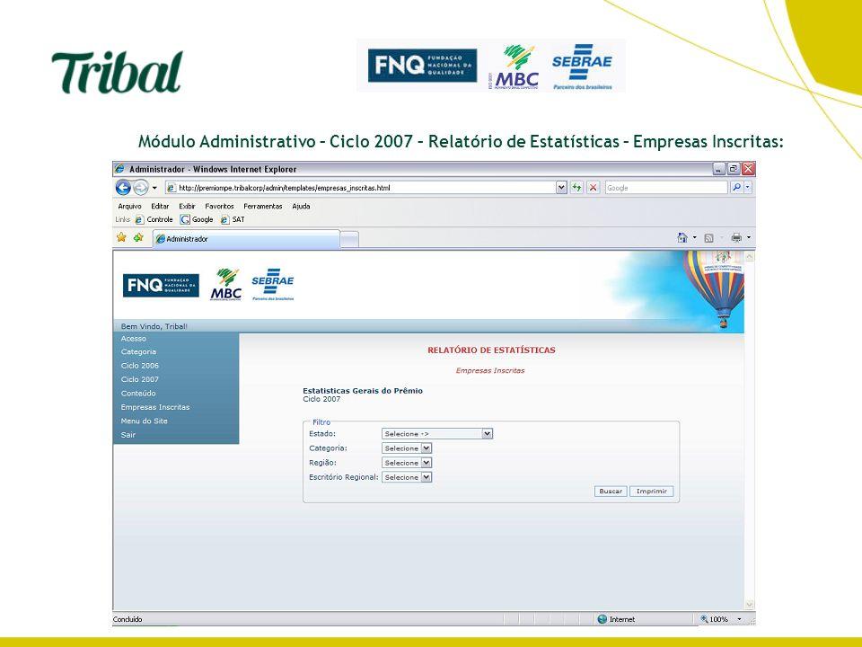 Módulo Administrativo – Ciclo 2007 – Relatório de Estatísticas – Empresas Inscritas: