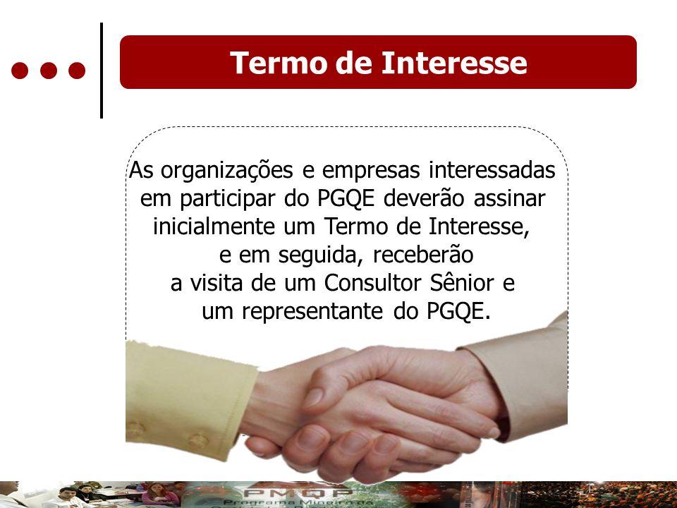 As organizações e empresas interessadas em participar do PGQE deverão assinar inicialmente um Termo de Interesse, e em seguida, receberão a visita de