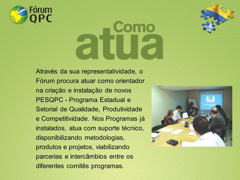 Através da sua representatividade, o Fórum procura atuar como orientador na criação e instalação de novos PESQPC - Programa Estadual e Setorial de Qua