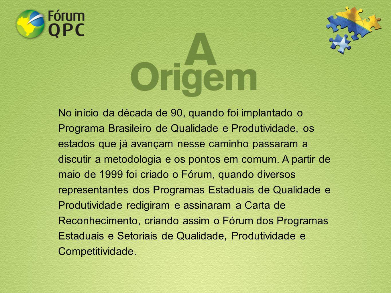 No início da década de 90, quando foi implantado o Programa Brasileiro de Qualidade e Produtividade, os estados que já avançam nesse caminho passaram