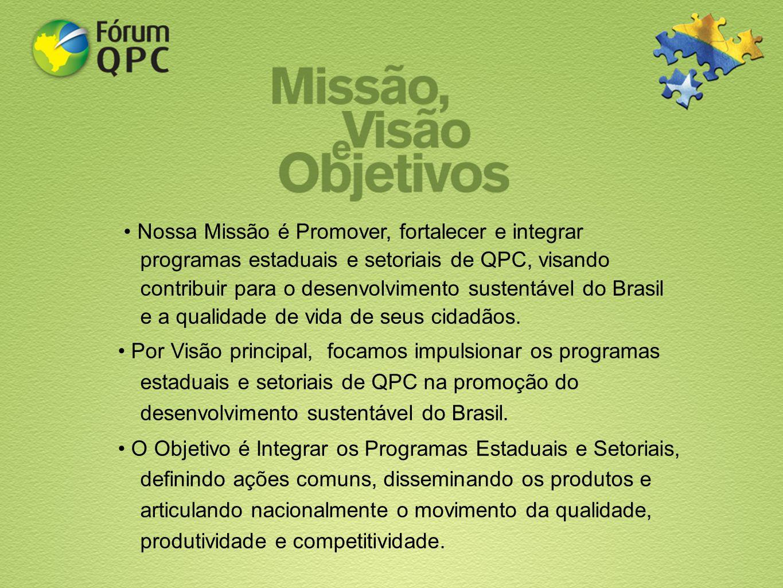 Nossa Missão é Promover, fortalecer e integrar programas estaduais e setoriais de QPC, visando contribuir para o desenvolvimento sustentável do Brasil
