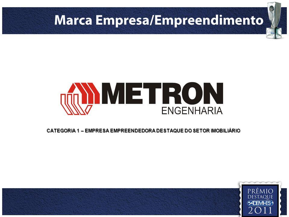 No período de 2009 e 2010, a Metron Engenharia se consolidou como empresa de destaque no cenário capixaba.