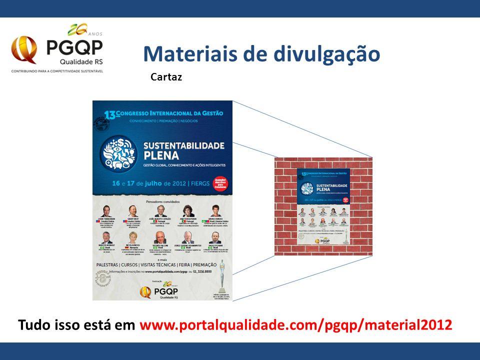 Materiais de divulgação Tudo isso está em www.portalqualidade.com/pgqp/material2012 Cartaz