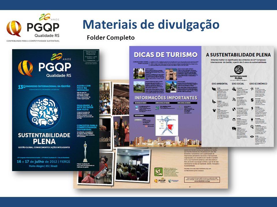 Materiais de divulgação Tudo isso está em www.portalqualidade.com/pgqp/material2012 Comercial de Televisão