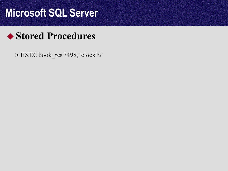Microsoft SQL Server Stored Procedures > EXEC book_res 7498, clock%