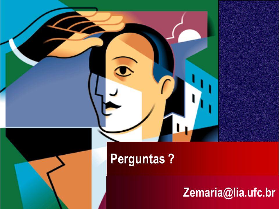 Perguntas ? Zemaria@lia.ufc.br