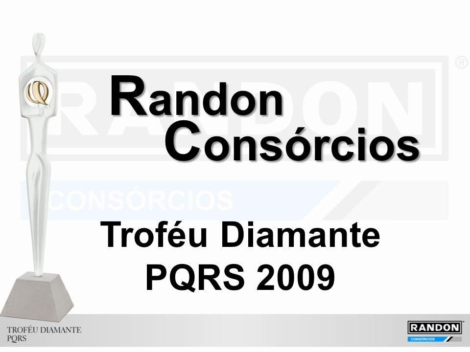 Troféu Diamante PQRS 2009 R andon C onsórcios