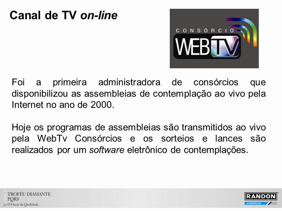 Canal de TV on-line Foi a primeira administradora de consórcios que disponibilizou as assembleias de contemplação ao vivo pela Internet no ano de 2000.