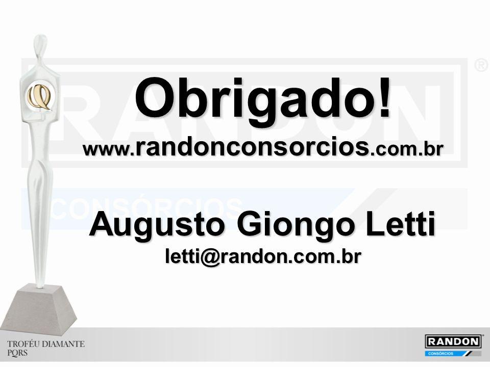 Obrigado! www. randonconsorcios.com.br Augusto Giongo Letti letti@randon.com.br