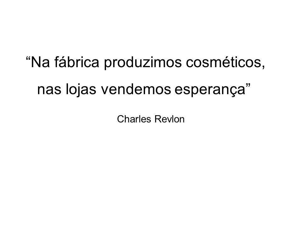 Na fábrica produzimos cosméticos, nas lojas vendemos esperança Charles Revlon