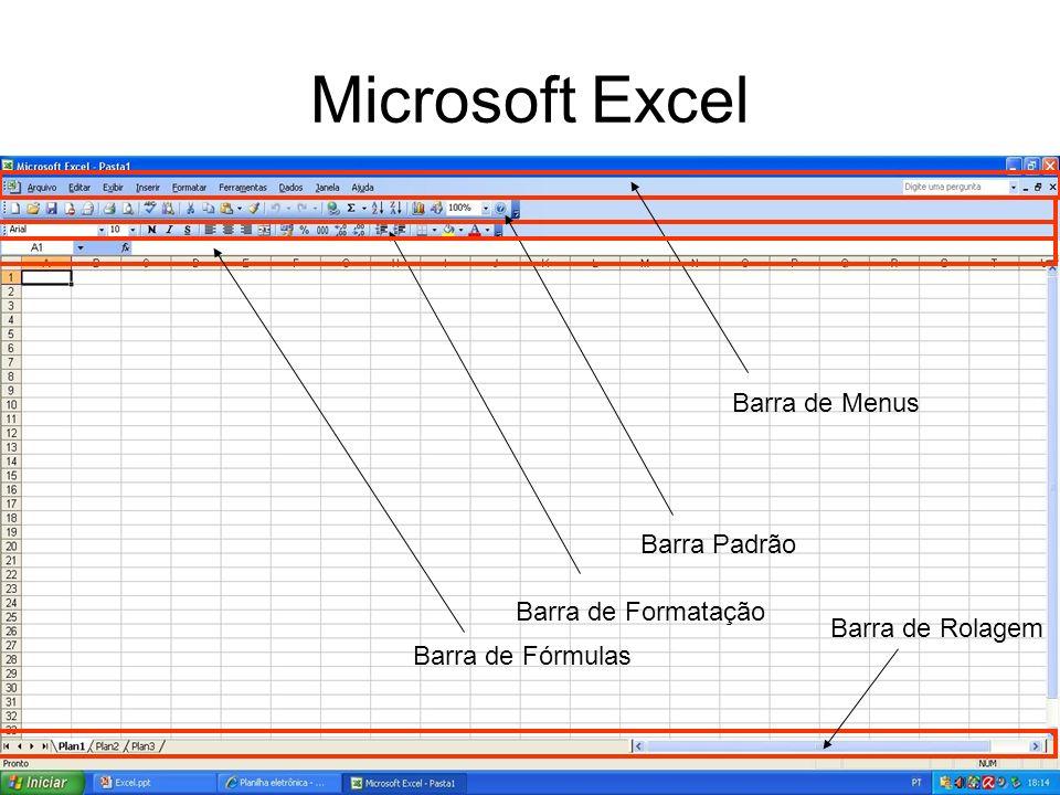Microsoft Excel Barra de Fórmulas Barra de Rolagem Barra de Formatação Barra Padrão Barra de Menus