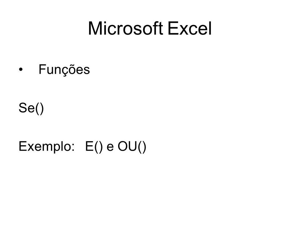 Microsoft Excel Funções Se() Exemplo: E() e OU()