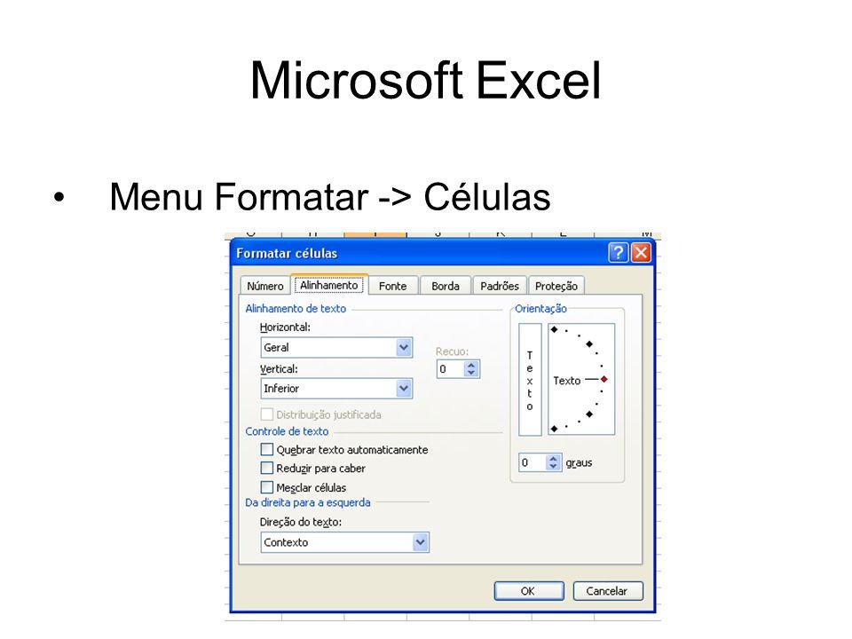 Microsoft Excel Menu Formatar -> Células