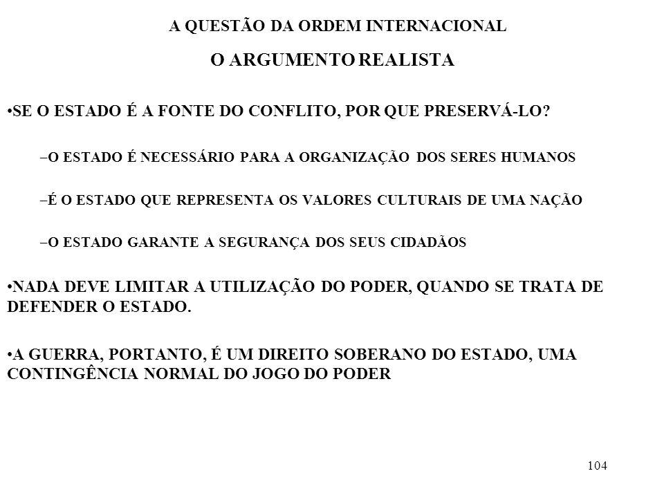 105 A QUESTÃO DA ORDEM INTERNACIONAL O ARGUMENTO REALISTA O QUE VALE A NORMA DE UMA CONVENÇÃO NO ARGUMENTO REALISTA.