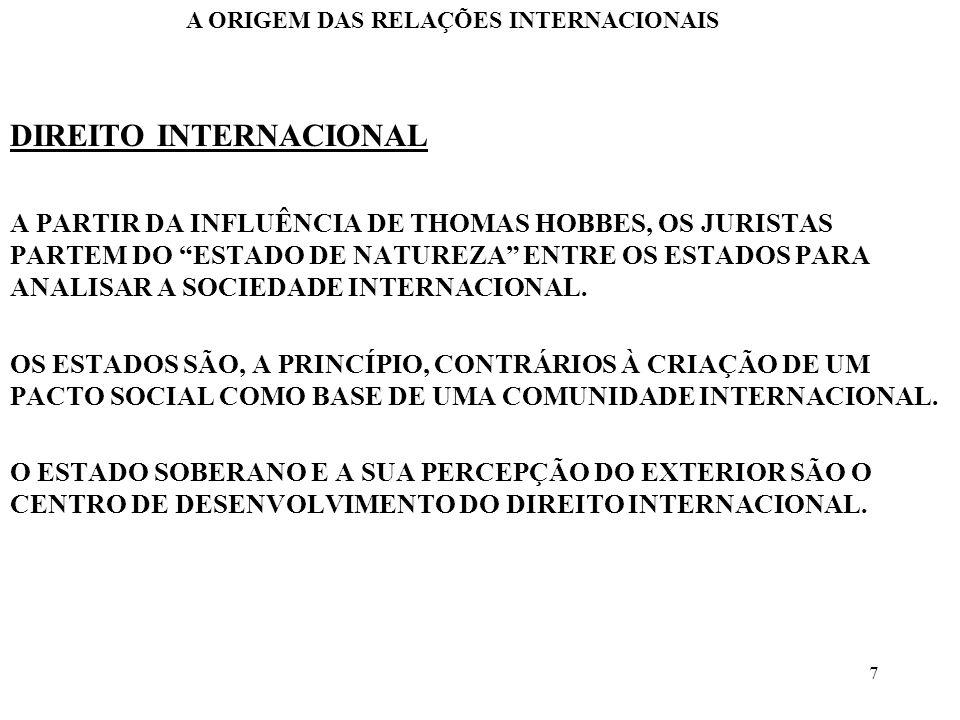 8 A HISTÓRIA INTERNACIONAL A PARTIR DA IDADE MODERNA, A HISTÓRIA PASSA A OCUPAR-SE DE FORMA ESPECÍFICA COM A HISTÓRIA DOS TRATADOS, E DEPOIS A HISTÓRIA DIPLOMÁTICA A OBSERVAÇÃO HISTÓRICA ERA CENTRADA FUNDAMENTALMENTE NA RELAÇÃO INTERESTATAL, NÃO CUIDANDO DE ANALISAR OUTROS ASPECTOS E ATORES DAS RELAÇÕES INTERNACIONAIS A ORIGEM DAS RELAÇÕES INTERNACIONAIS