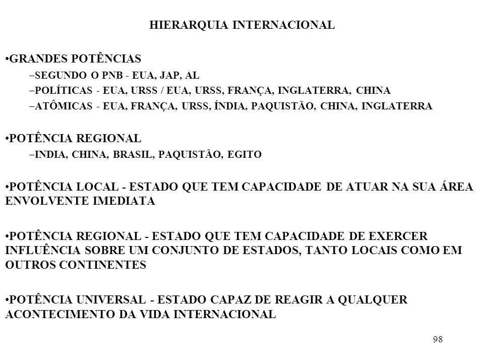 99 A QUESTÃO DA ORDEM INTERNACIONAL NO PENSAMENTO CLÁSSICO, AS CARACTERÍSTICAS DO SISTEMA INTERNACIONAL SÃO DISCUTIDAS A PARTIR DA DICOTOMIA GUERRA / PAZ CARACTERÍSTICAS DA GUERRA FRIA –AUMENTO DO PODER BÉLICO –DIFICULDADE PARA RESOLVER CRISES REGIONAIS –FRAGILIDADE DOS INSTRUMENTOS MULTILATERAIS –CRISE DA DÍVIDA –SITUAÇÕES DE CLAMOROSA INJUSTIÇA –NÃO HOUVE GUERRAS DE ALCANCE MUNDIAL NOS ÚLTIMOS 50 ANOS –CERTOS PRINCÍPIOS DO SISTEMA INTERNACIONAL FORAM RESPEITADOS –A DIPLOMACIA E OS ORGANISMOS MULTILATERAIS SUBSISTIRAM EXISTE UM CONTINUUM QUE VAI DA VIOLÊNCIA À COOPERAÇÃO