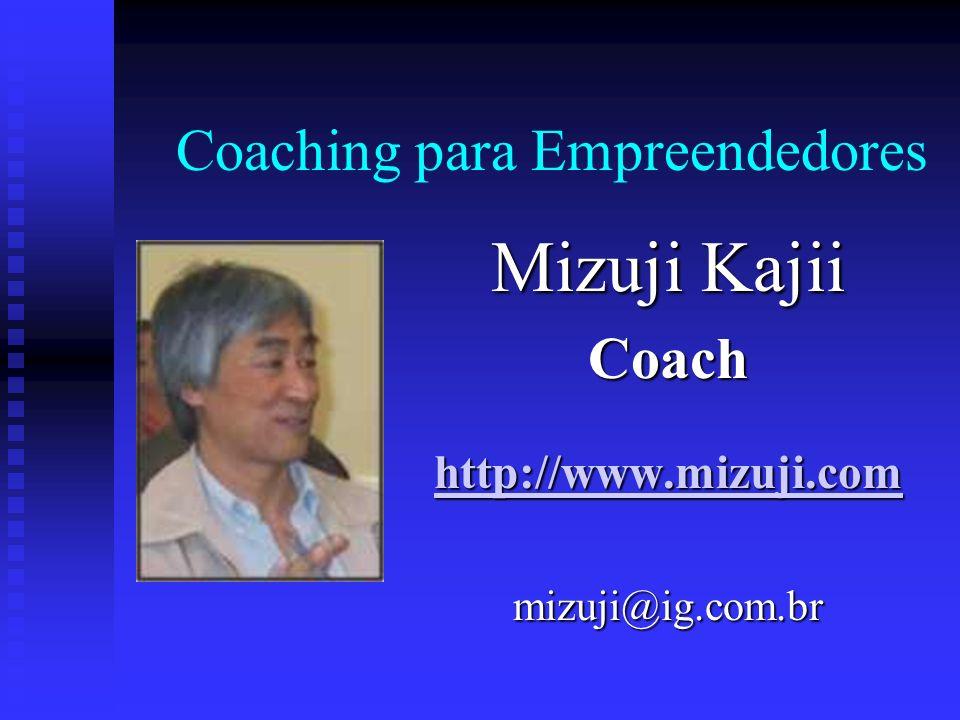 Mizuji Kajii Coach http://www.mizuji.com mizuji@ig.com.br