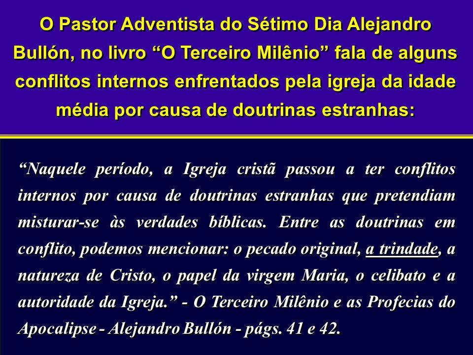 O Pastor Adventista do Sétimo Dia Alejandro Bullón, no livro O Terceiro Milênio fala de alguns conflitos internos enfrentados pela igreja da idade méd