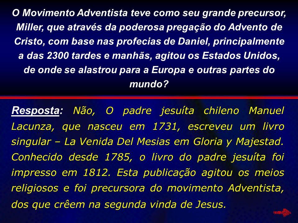 O Movimento Adventista teve como seu grande precursor, Miller, que através da poderosa pregação do Advento de Cristo, com base nas profecias de Daniel
