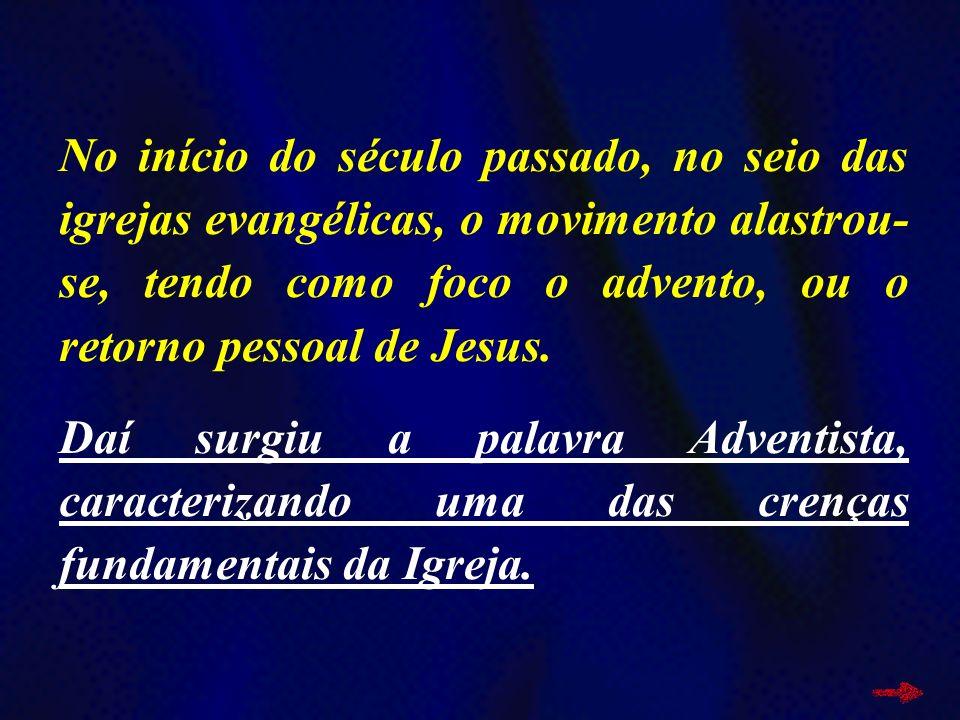 No início do século passado, no seio das igrejas evangélicas, o movimento alastrou- se, tendo como foco o advento, ou o retorno pessoal de Jesus. Daí