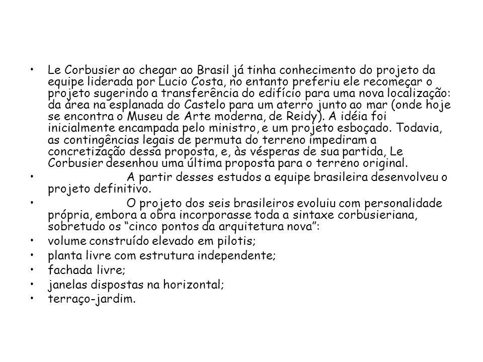 Le Corbusier ao chegar ao Brasil já tinha conhecimento do projeto da equipe liderada por Lucio Costa, no entanto preferiu ele recomeçar o projeto suge