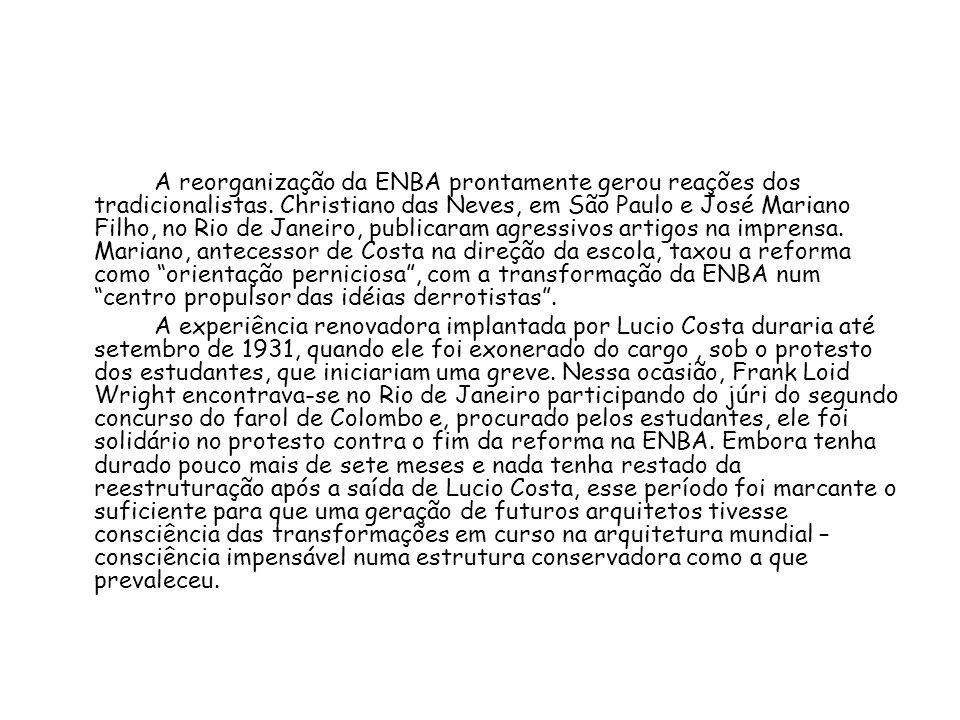 A reorganização da ENBA prontamente gerou reações dos tradicionalistas. Christiano das Neves, em São Paulo e José Mariano Filho, no Rio de Janeiro, pu