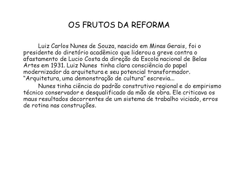 OS FRUTOS DA REFORMA Luiz Carlos Nunes de Souza, nascido em Minas Gerais, foi o presidente do diretório acadêmico que liderou a greve contra o afastam