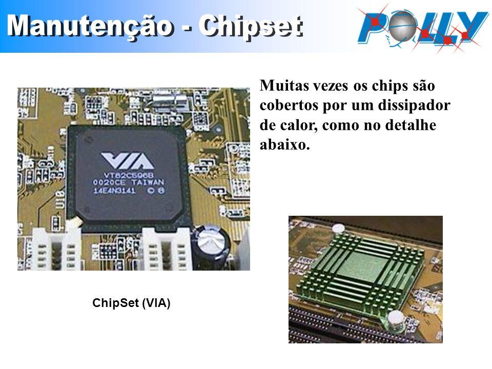 Muitas vezes os chips são cobertos por um dissipador de calor, como no detalhe abaixo. ChipSet (VIA)