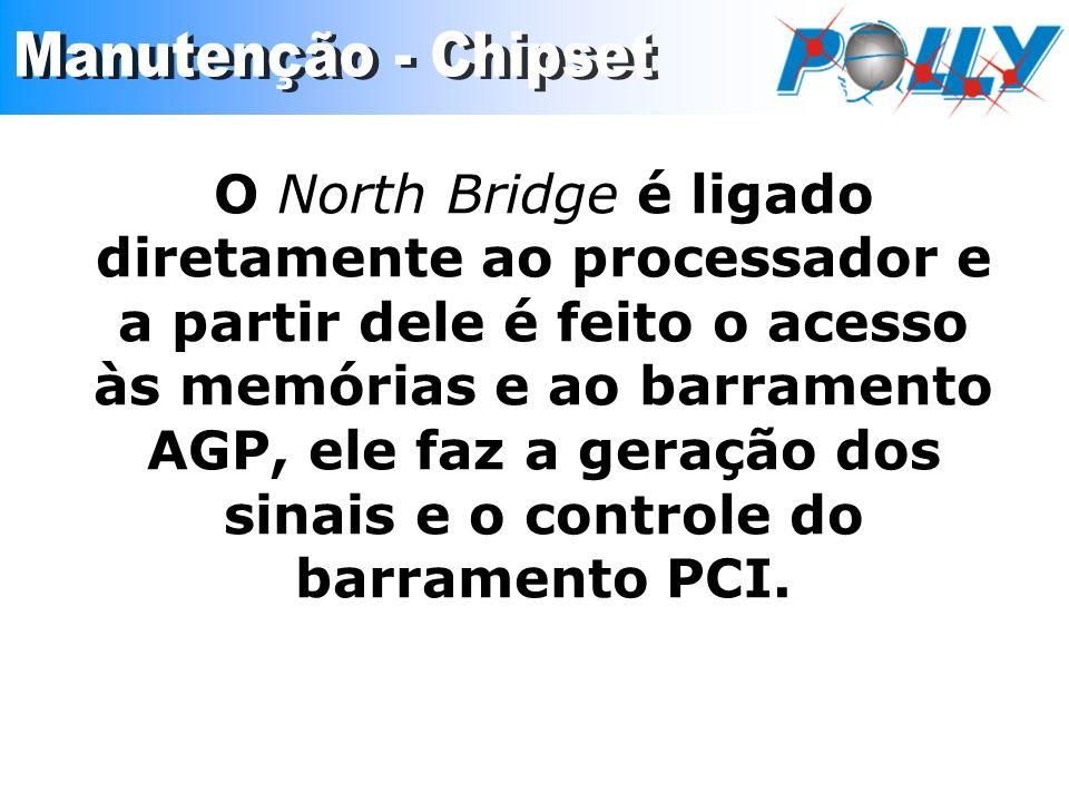 O North Bridge é ligado diretamente ao processador e a partir dele é feito o acesso às memórias e ao barramento AGP, ele faz a geração dos sinais e o