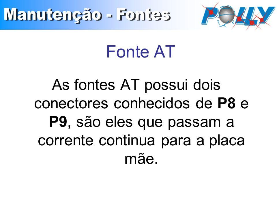 As fontes AT possui dois conectores conhecidos de P8 e P9, são eles que passam a corrente continua para a placa mãe.